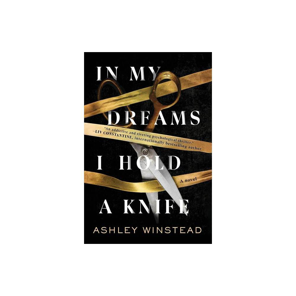 In My Dreams I Hold A Knife By Ashley Winstead Hardcover