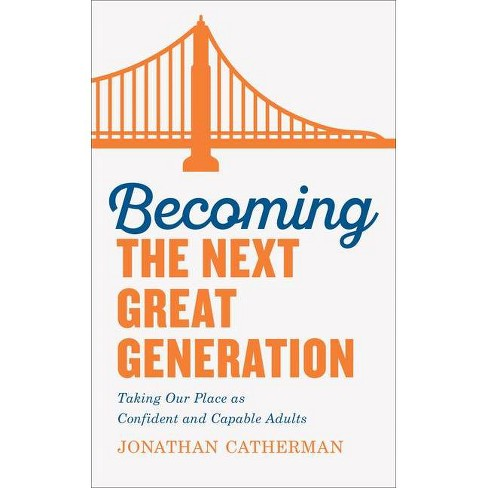 Becoming the Next Great Generation - by  Jonathan Catherman (Paperback) - image 1 of 1