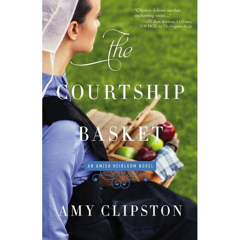 The Courtship Basket - (Amish Heirloom Novel) by  Amy Clipston (Paperback) - image 1 of 1