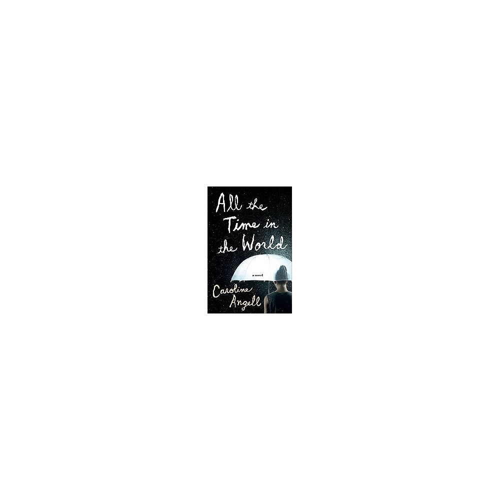 All the Time in the World (Paperback) by Caroline Angell
