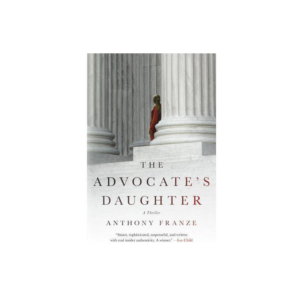 Advocate's Daughter (Hardcover) (Anthony Franze)