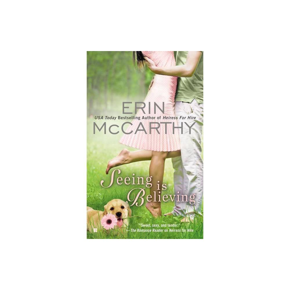 Seeing Is Believing By Erin Mccarthy Paperback
