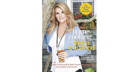 Home Cooking With Trisha Yearwood (Paperback) by Trisha Yearwood - image 1 of 1