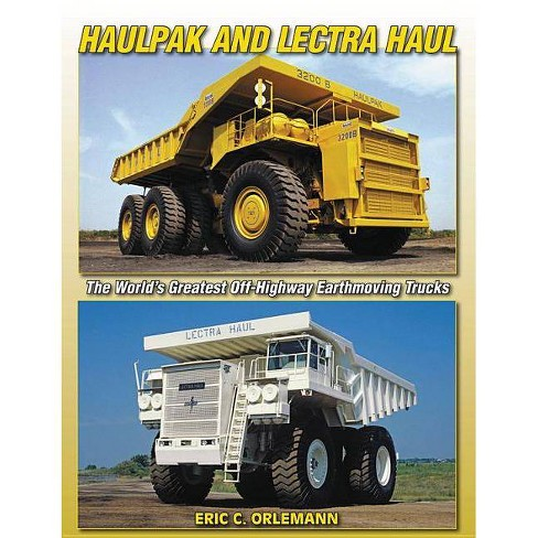 Haulpak and Lectra Haul - (Photo Gallery) by  Eric Orlemann (Paperback) - image 1 of 1