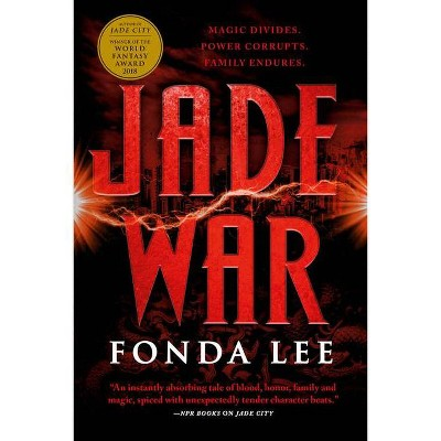 Jade War - (Green Bone Saga) by  Fonda Lee (Paperback)