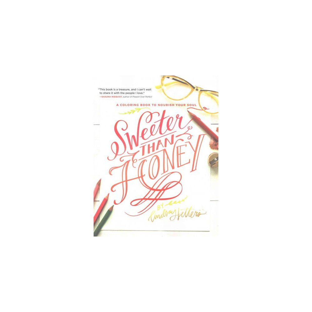 Sweeter Than Honey : A Coloring Book to Nourish Your Soul (Paperback) (Lindsay Sherbondy)