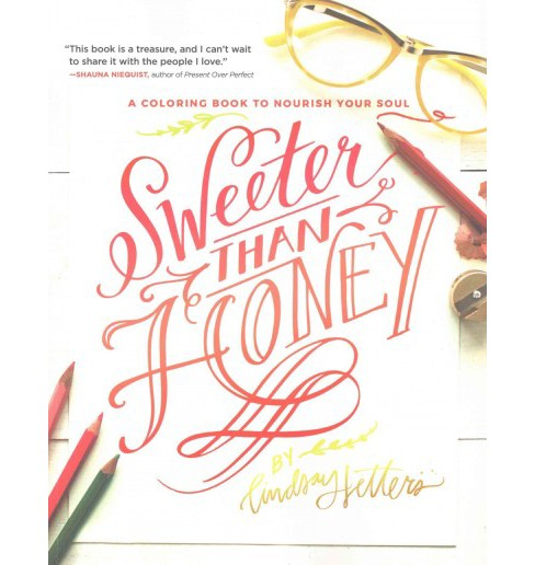 Sweeter Than Honey : A Coloring Book to Nourish Your Soul (Paperback) (Lindsay Sherbondy) - image 1 of 1