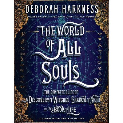 The World of All Souls - by  Deborah Harkness (Hardcover)