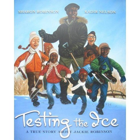 Testing the Ice: A True Story about Jackie Robinson - by  Sharon Robinson (Hardcover) - image 1 of 1