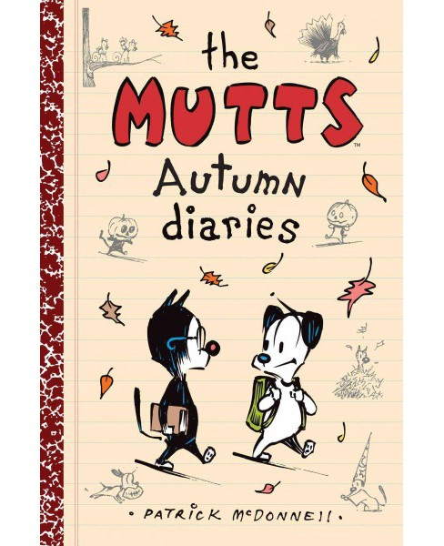 Mutts Autumn diaries (Paperback) (Patrick McDonnell) - image 1 of 1