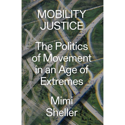 Mobility Justice - by  Mimi Sheller (Paperback) - image 1 of 1