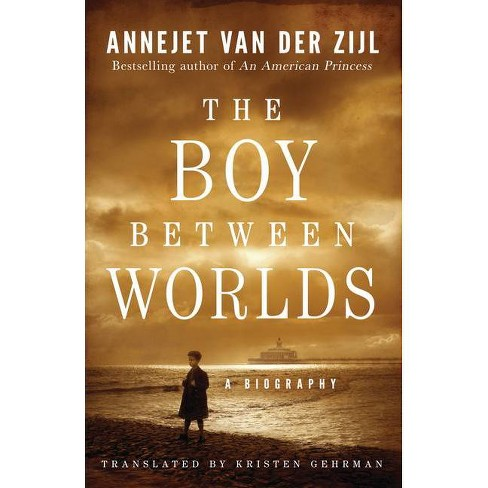 The Boy Between Worlds - by  Annejet Zijl (Hardcover) - image 1 of 1