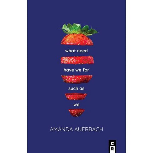 What Need Have We for Such as We - by  Amanda Auerbach (Paperback) - image 1 of 1
