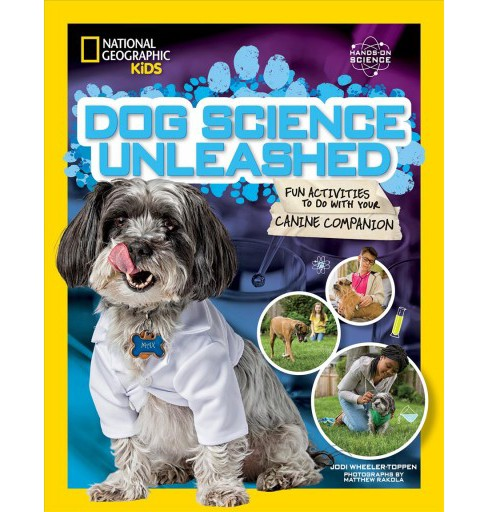 Dog Science Unleashed : Fun Activities to Do With Your Canine Companion -  (Paperback) - image 1 of 1