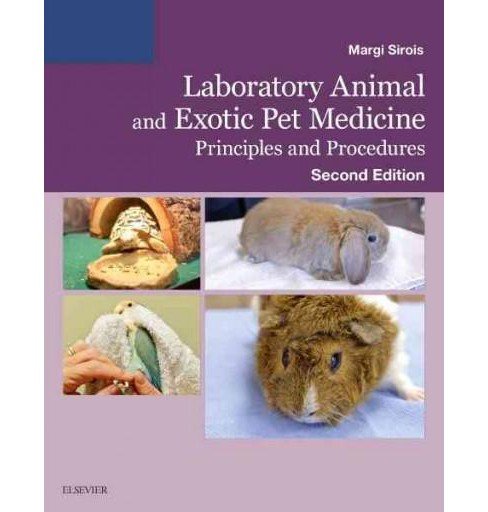 Laboratory Animal and Exotic Pet Medicine : Principles and Procedures (Paperback) (Margi Sirois) - image 1 of 1