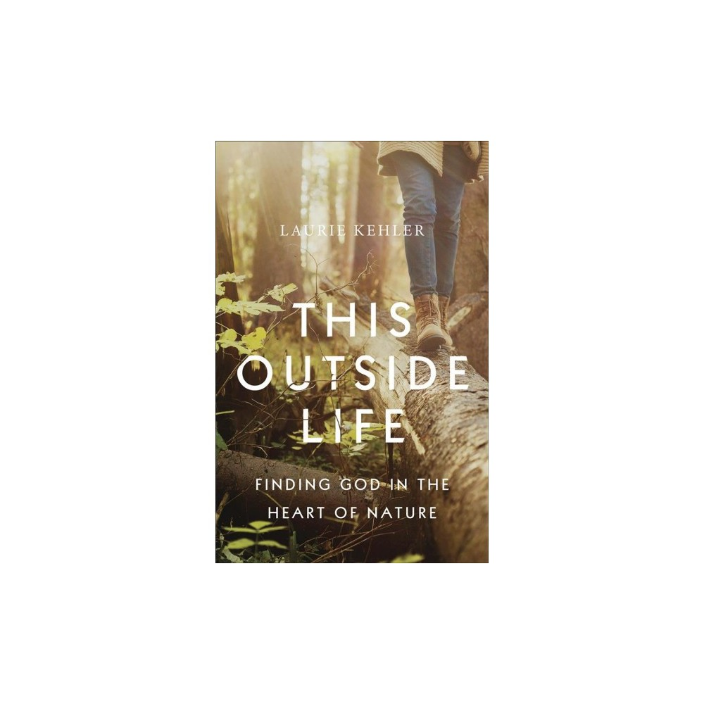 This Outside Life - by Laurie Kehler (Paperback)