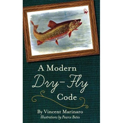 A Modern Dry-Fly Code - by  Vincent C Marinaro (Hardcover)