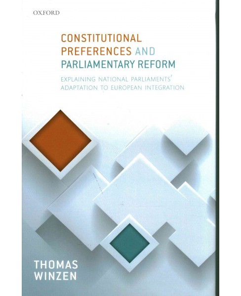 Constitutional Preferences and Parliamentary Reform : Explaining National Parliaments' Adaptation to - image 1 of 1