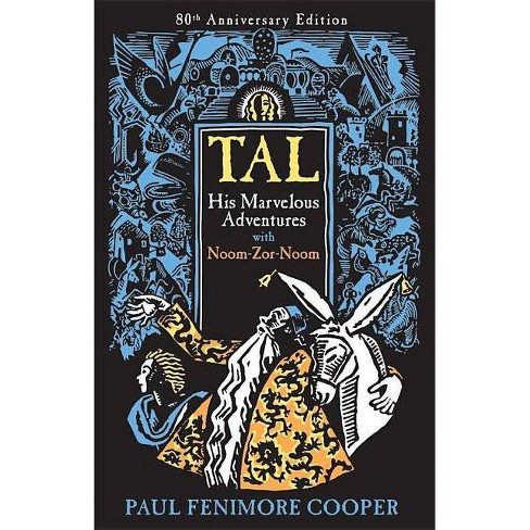 Tal, His Marvelous Adventures with Noom-Zor-Noom - 80 Edition by  Paul Fenimore Cooper (Paperback) - image 1 of 1