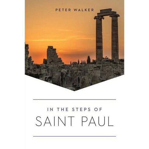 In the Steps of Saint Paul - (In the Steps Of...) by  Peter Walker (Paperback) - image 1 of 1