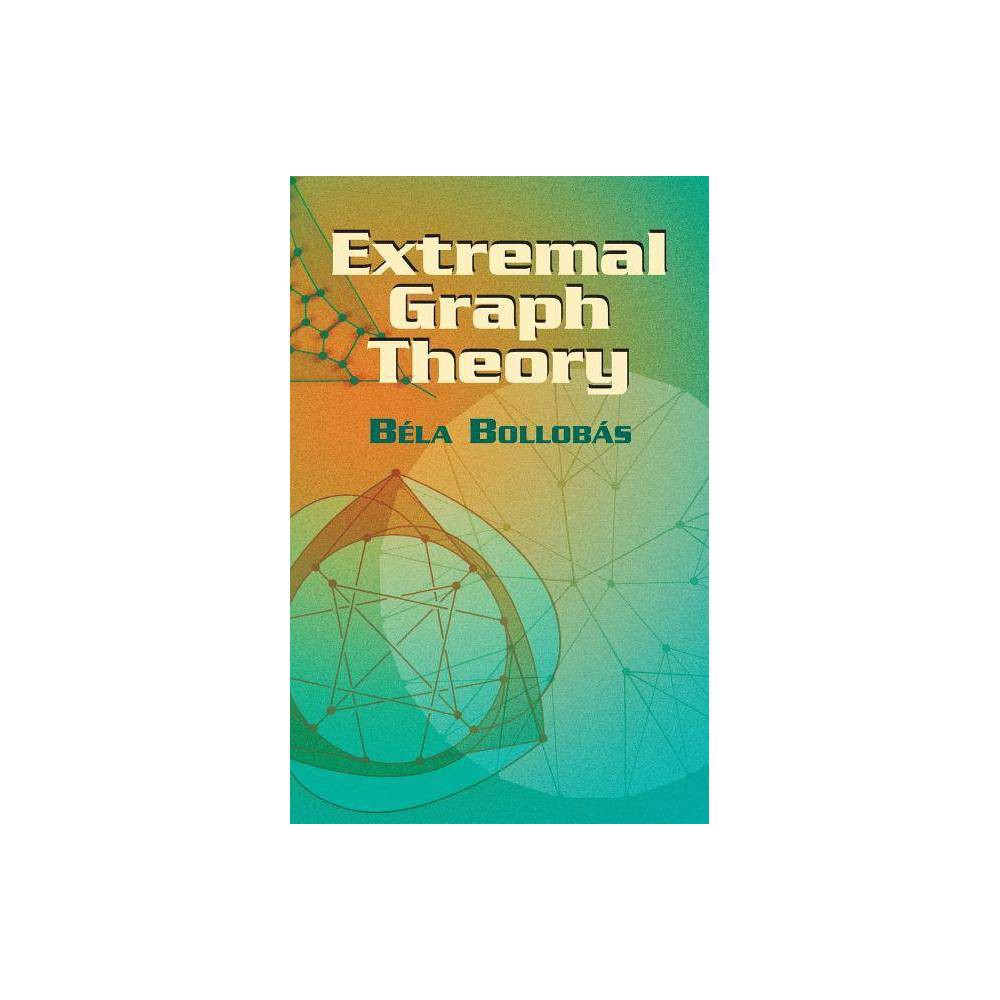 Extremal Graph Theory Dover Books On Mathematics By Bela Bollobas Paperback