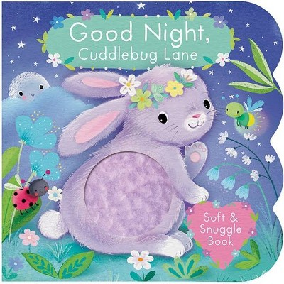 Good Night, Cuddlebug Lane - (Children's Interactive Chunky Little Touch and Feel Board Book) by  Cherri Cardinale (Board Book)