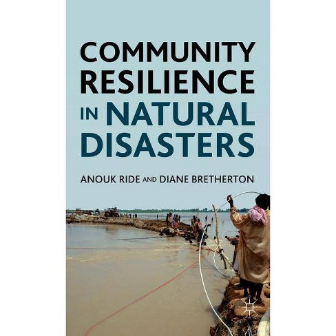 Community Resilience in Natural Disasters - by  Anouk Ride & Diane Bretherton (Hardcover) - image 1 of 1