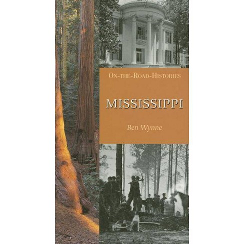 Mississippi - (On-The-Road Histories) by  Ben Wynne (Paperback) - image 1 of 1