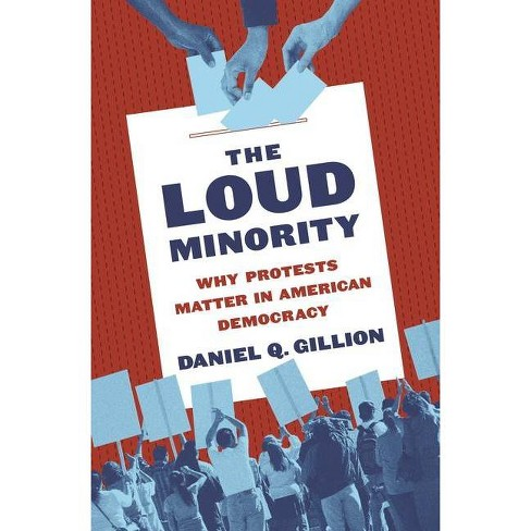 The Loud Minority - (Princeton Studies in Political Behavior) by  Daniel Q Gillion (Hardcover) - image 1 of 1