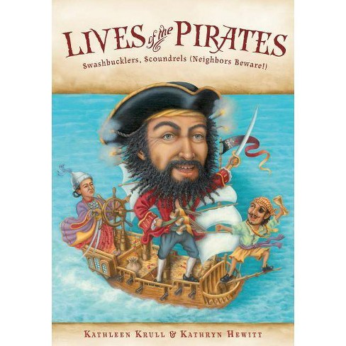 Lives of the Pirates - (Lives of . . .) by  Kathleen Krull (Paperback) - image 1 of 1