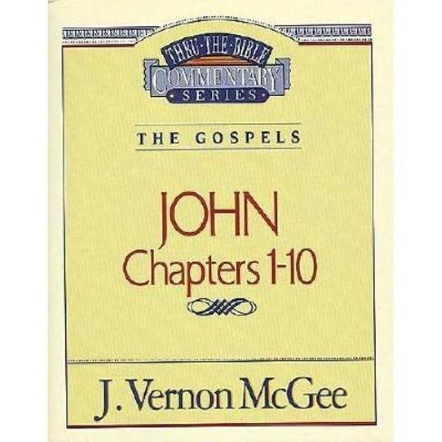 Thru the Bible Vol. 38: The Gospels (John 1-10) - by  J Vernon McGee (Paperback) - image 1 of 1