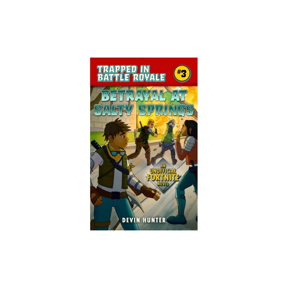 Betrayal at Salty Springs : An Unofficial Fortnite Novel - by Devin Hunter (Paperback)