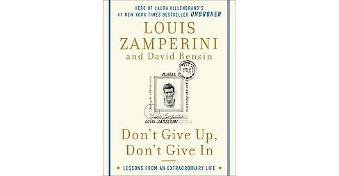 Don't Give Up, Don't Give in (Hardcover) by Louis Zamperini - image 1 of 1