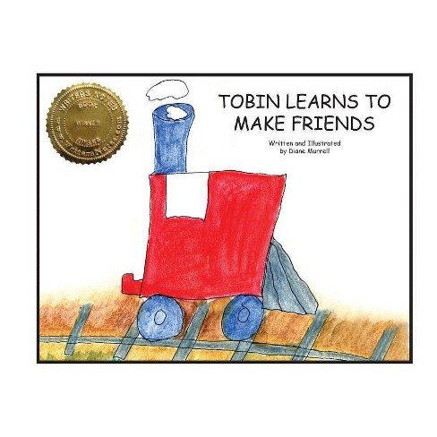 Tobin Learns to Make Friends - by  Diane Murrell (Paperback) - image 1 of 1