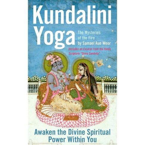 Kundalini Yoga: The Mysteries of the Fire - by  Samael Aun Weor (Paperback) - image 1 of 1