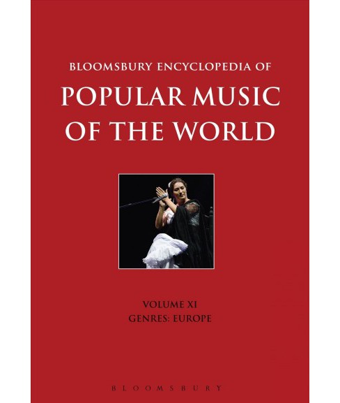 Bloomsbury Encyclopedia of Popular Music of the World : Genres: Europe -   Book 11 (Hardcover) - image 1 of 1