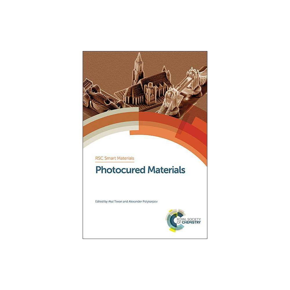 Photocured Materials - (Rsc Smart Materials) (Hardcover)