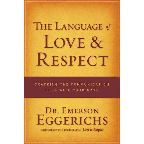 The Language of Love & Respect - by  Emerson Eggerichs (Paperback) - image 1 of 1
