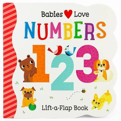 Babies Love Numbers - (Chunky Lift a Flap Board Book)by Scarlett Wing (Board_book)