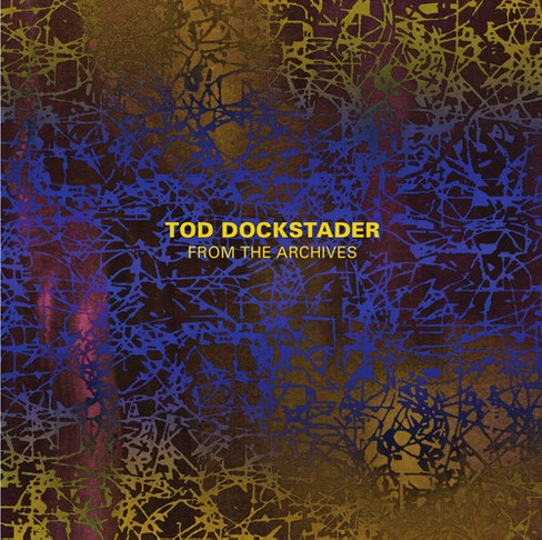 Tod Dockstader - Dockstader:From The Archives (CD) - image 1 of 1
