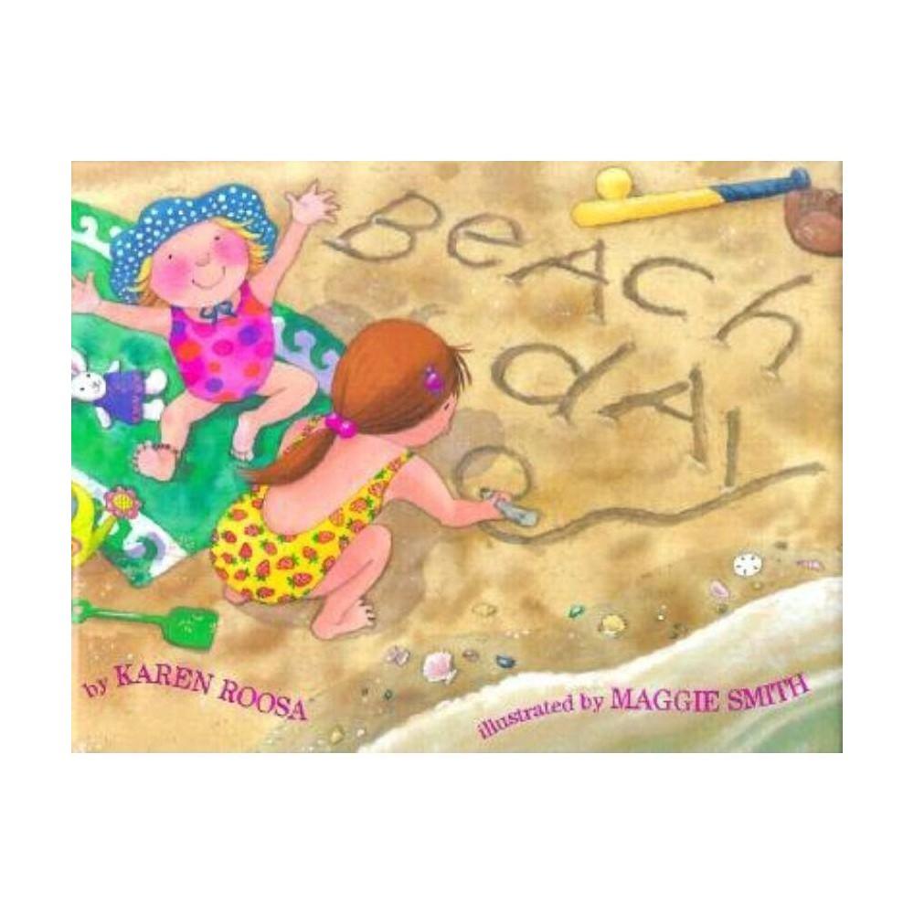 Beach Day By Karen Roosa Hardcover