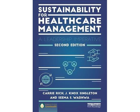 Sustainability for Healthcare Management : A Leadership Imperative -  (Paperback) - image 1 of 1
