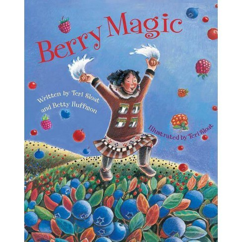 Berry Magic - by  Teri Sloat & Betty Huffmon (Paperback) - image 1 of 1