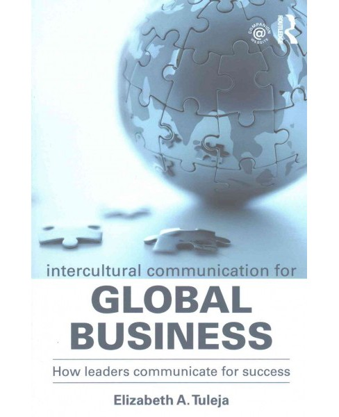Intercultural Communication for Global Business : How leaders communicate for success (Paperback) - image 1 of 1