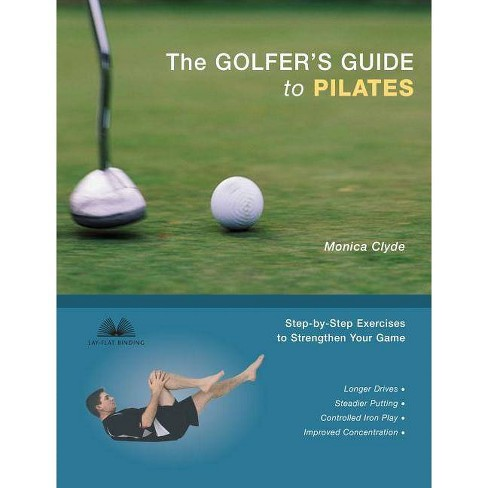 The Golfer's Guide to Pilates - by  Monica Clyde (Paperback) - image 1 of 1