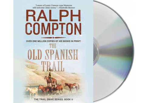 Old Spanish Trail (Abridged) (CD/Spoken Word) (Ralph Compton) - image 1 of 1