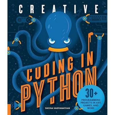 Creative Coding in Python - by  Sheena Vaidyanathan (Paperback)
