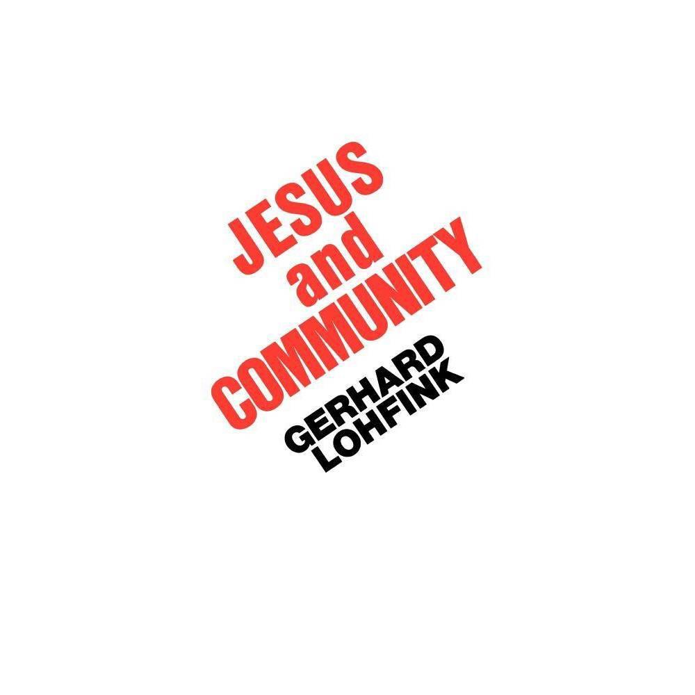 Jesus and Community - by Gerhard Lohfink (Paperback)
