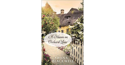 Haven on Orchard Lane (Paperback) (Lawana Blackwell) - image 1 of 1