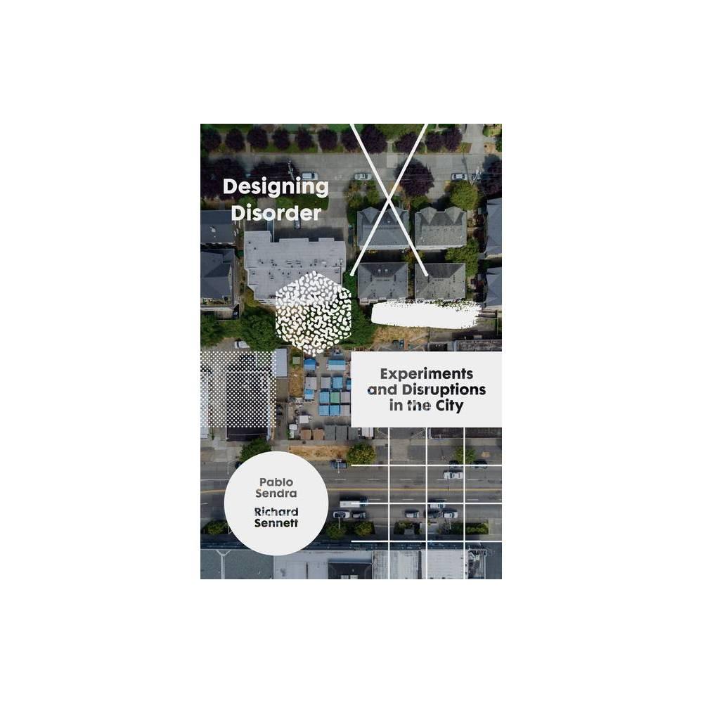 Designing Disorder By Richard Sennett Pablo Sendra Hardcover